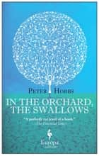 In the Orchard, the Swallows 電子書 by Peter Hobbs