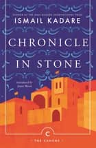 Chronicle In Stone eBook by Ismail Kadare, David Bellos, David Bellos,...