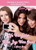 Life Was Easier When Boys Were Stupid ebook by Sarah Billington