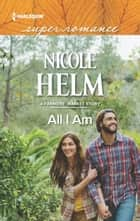All I Am ebook by Nicole Helm