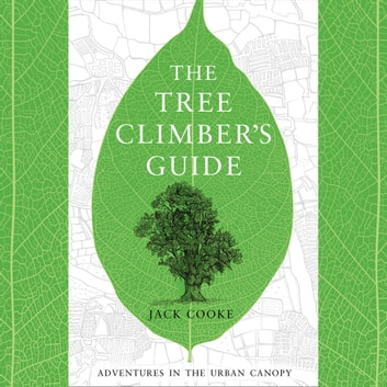 The Tree Climber's Guide audiobook by Jack Cooke