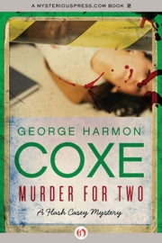 Murder for Two ebook by George Harmon Coxe