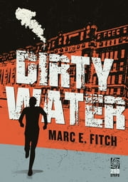 Dirty Water ebook by Marc E. Fitch