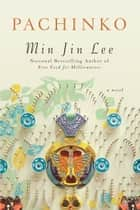 Pachinko ebook by Min Jin Lee