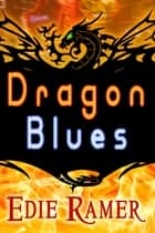Dragon Blues ebook by Edie Ramer