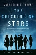 The Calculating Stars - A Lady Astronaut Novel E-bok by Mary Robinette Kowal