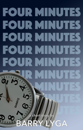 Four Minutes - a short story ebook by Barry Lyga