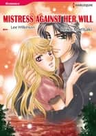 MISTRESS AGAINST HER WILL (Harlequin Comics) - Harlequin Comics ebook by Lee Wilkinson, Reiko Morisaki