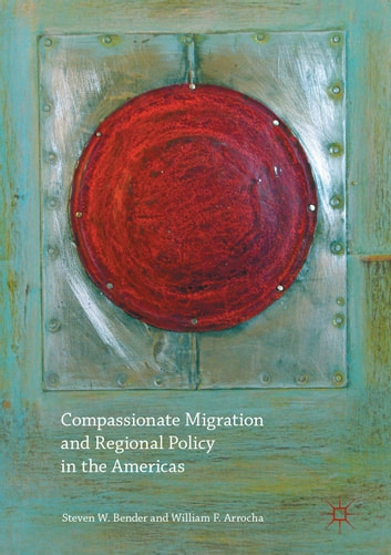 Compassionate Migration and Regional Policy in the Americas ebook by
