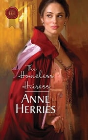 The Homeless Heiress ebook by Anne Herries