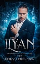 Ilyan ebook by Rebecca Ethington