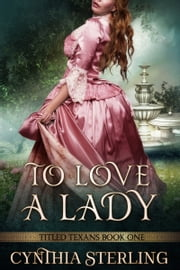 To Love A Lady ebook by Cynthia Sterling