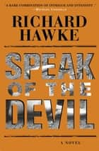 Speak of the Devil ebook by Richard Hawke