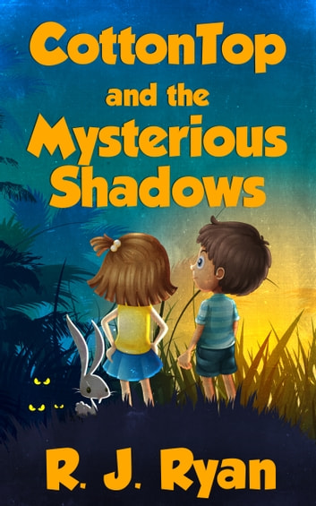 CottonTop and the Mysterious Shadows ebook by RJ Ryan