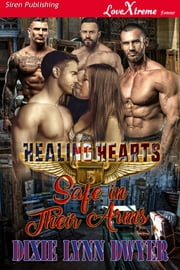 Healing Hearts 5: Safe in Their Arms ebook by Dixie Lynn Dwyer