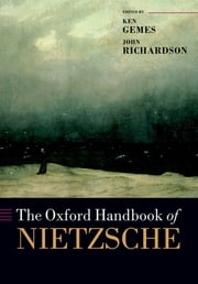 The Oxford Handbook of Nietzsche ebook by Ken Gemes,John Richardson