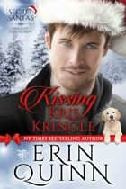 Kissing Kris Kringle ebook by Erin Quinn