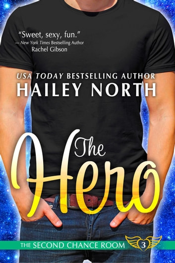 The Hero - The Second Chance Room, #3 ebook by Hailey North