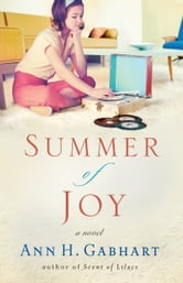 Summer of Joy - A Novel ebook by Ann H. Gabhart
