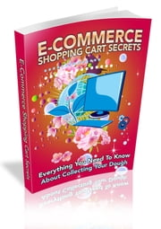 E-Commerce Shopping Cart Secrets ebook by Anonymous