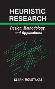 Heuristic Research - Design, Methodology, and Applications ebook by Kobo.Web.Store.Products.Fields.ContributorFieldViewModel