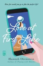 Love at First Like - A Novel ebook by