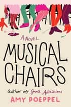 Musical Chairs - A Novel ebook by Amy Poeppel