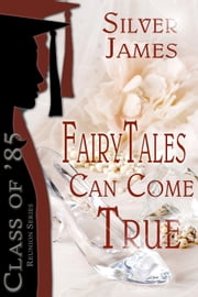 Fairy Tales Can Come True ebook by Silver James