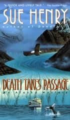 Death Takes Passage ebook by Sue Henry