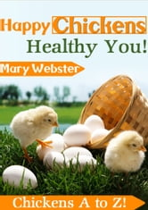 Happy Chickens Healthy You ebook by Mary Webster