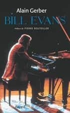Bill Evans ebook by Alain Gerber