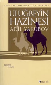 Uluğbey'in Hazinesi ebook by Adil Yakubov