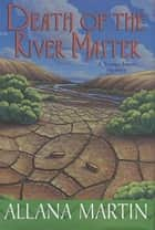 Death of the River Master ebook by Allana Martin