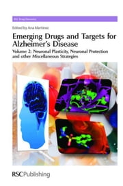 Emerging Drugs and Targets for Alzheimer's Disease: Volume 2: Neuronal Plasticity ebook by Martinez, Ana