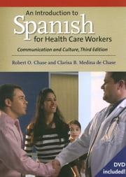 An Introduction to Spanish for Health Care Workers ebook by Chase, Robert O.