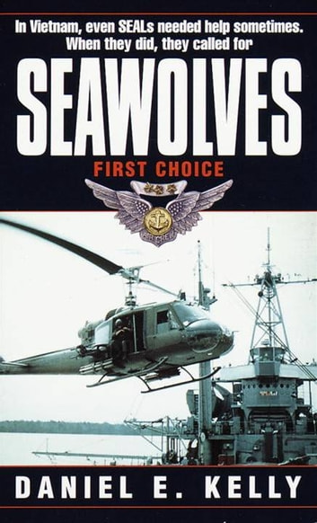 Seawolves - First Choice ebook by Daniel E. Kelly
