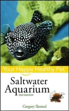 Saltwater Aquarium ebook by Gregory Skomal PhD