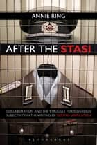 After the Stasi ebook by Annie Ring