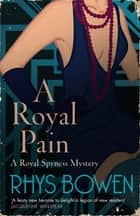A Royal Pain ebook by Rhys Bowen
