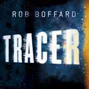 Tracer audiobook by Rob Boffard