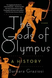 The Gods of Olympus - A History ebook by Barbara Graziosi