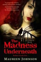 The Madness Underneath (Shades of London, Book 2) 電子書 by Maureen Johnson
