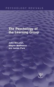 The Psychology of the Learning Group ebook by John McLeish,Wayne Matheson,James Park