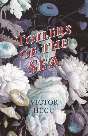 Toilers of the Sea ebook by Victor Hugo
