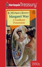 A Faulkner Possession ebook by Margaret Way