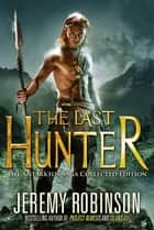 The Last Hunter - Collected Edition ebook by