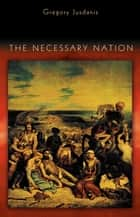 The Necessary Nation ebook by Gregory Jusdanis