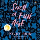 Such a Fun Age audiobook by Kiley Reid