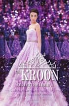 De kroon ebook by Kiera Cass,Hanneke van Soest