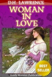 Woman in Love By D.H. Lawrence - With Summary and Free Audio Book Link ebook by D.H. Lawrence